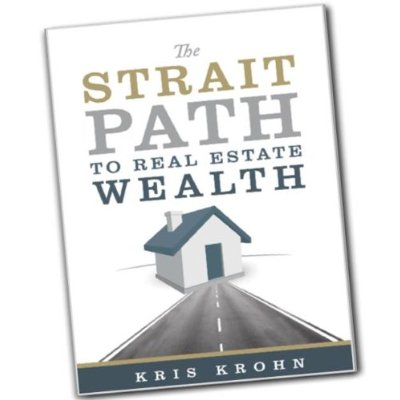 Kris Krohn on the Strait Path to Real Estate Wealth